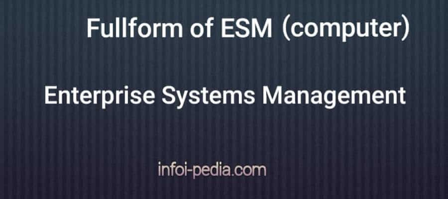 Full form of ESM