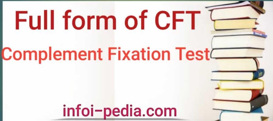 CFT full form, Full form of CFT- Medical