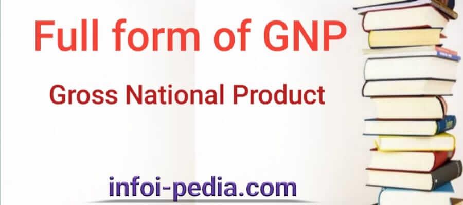 GNP Full form, Full form of GNP
