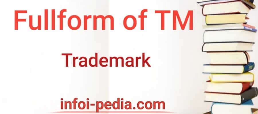 TM full form, What does TM stands for