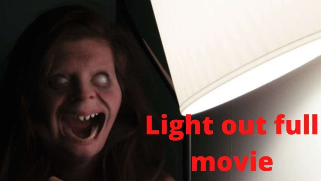 Light out Full Movie